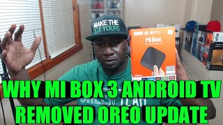 XIAOMI RESPONSE ON THE MI BOX ANDROID TV 3 REMOVING OREO ANDROID 8 UPDATE AND ISSUES SOME ARE HAVING