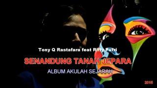 Tony Q Rastafara feat Riffy Putri. Senandung Tanah Jepara