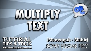 SONY VEGAS PRO | TUTORIAL #40 : Multiply Text (Bahasa Indonesia)