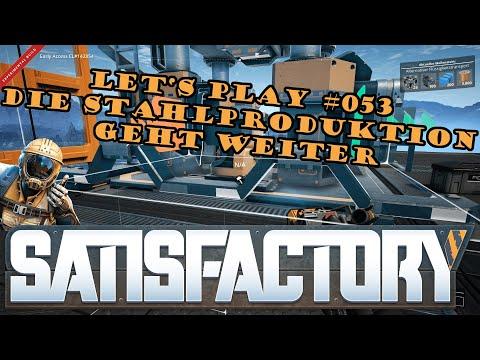 Satisfactory Let's Play #053 - Deutsch - Die Stahlproduktion geht weiter