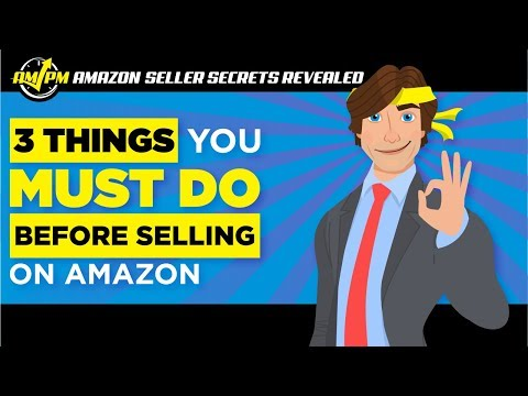 What Sellers MUST Do Before Selling Products on Amazon - Amazon Seller Secrets Revealed