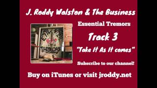 Take It As It Comes - Track 3 - Essential Tremors - J  Roddy Walston & The Business