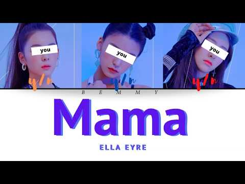 Your Girl Group (3 Members) - Mama [ELLA EYRE] [Color Coded Lyrics ENG]