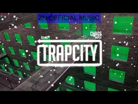 HOPEX-CHAOS BY TRAPCITY (ZN OFFICIAL MUSIC)(VISUAL REMIX)