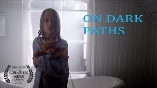ON DARK PATHS | SCARY SHORT HORROR FILM | SCREAMFEST