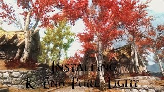 Skyrim - How to Install K ENB Pure Light (Detailed)