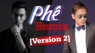Phê Remix (Version 2) - Duy Mạnh ft DJ Hiếu Phan