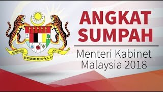 Swearing-In Ceremony for Malaysian Cabinet Ministers 2018