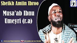Musa'ab Ibnu Umeyri (r.a) | Sheikh Amiin Ibroo