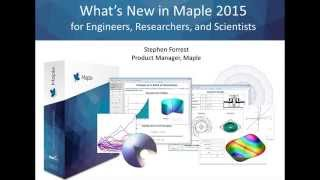 See What's New in Maple 2015 for Engineers, Researchers, and Scientists
