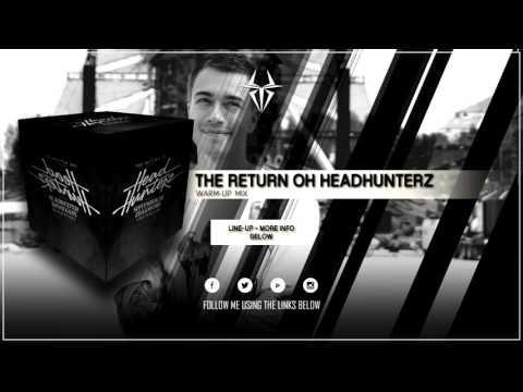 Return of Headhunterz | 30 September 2017 | Warm-Up Mix