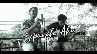 Download NOAH - Separuh Aku [ Cover Akustik ft Ijal Bulb on Vocal ] Mp3