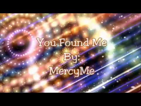 MercyMe You Found Me (Lyric Video)