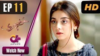 Hoor Pari - Episode 11 | Aplus Dramas | Alizeh Shah, Ammara Butt, Usman Butt | Pakistani Drama