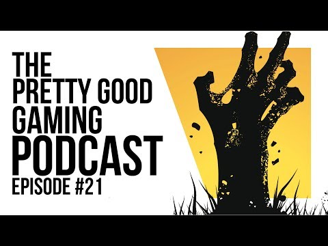 Explaining Zombies, The Netflix of Gaming and Yonder impressions | Pretty Good Gaming Podcast #21
