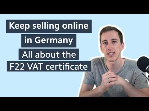 Keep Selling Online In Germany: All About The F22 VAT Certificate
