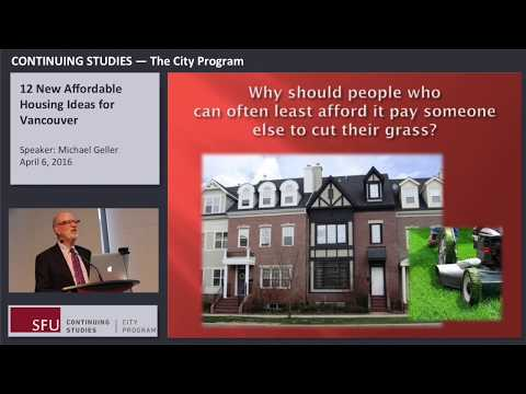 12 More Affordable Housing Ideas  (SFU City Program lecture)