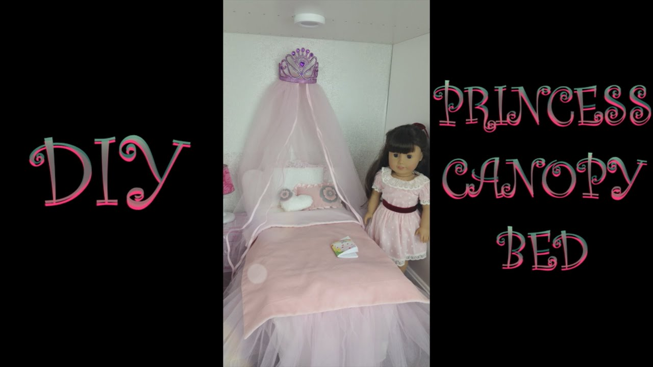& DIY Princess Canopy Bed for AG Dolls - YouTube