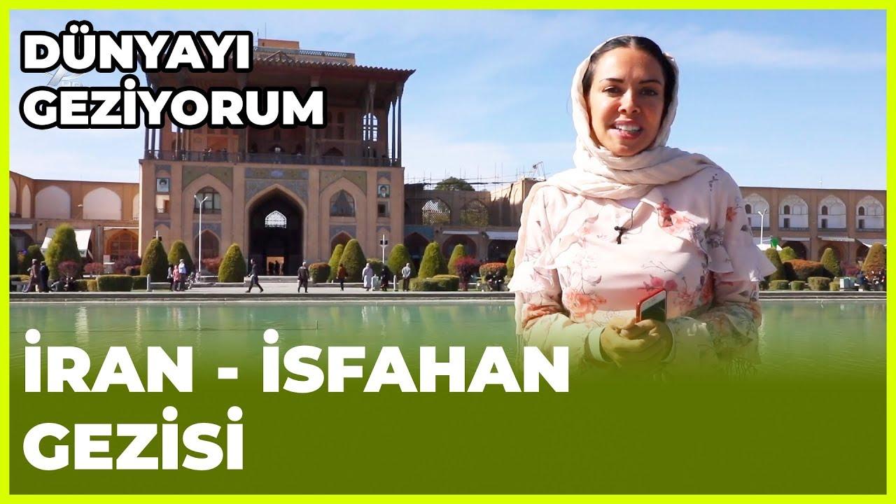 Dünyayı Geziyorum - İran/İsfahan | 9 Aralık 2018