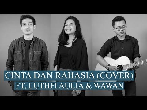 Cinta Dan Rahasia (Cover) ft. Luthfi Aulia!