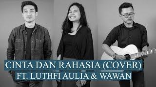 Download Cinta Dan Rahasia (Cover) ft. Luthfi Aulia! Mp3