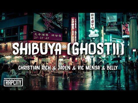 Christian Rich - SHIBUYA (GHOST II) ft. Jaden, Vic Mensa, Belly (Lyrics)
