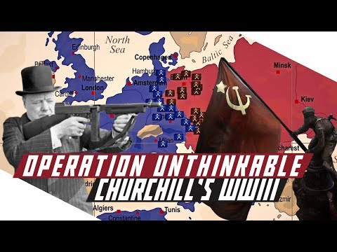 Operation Unthinkable - Churchill's Plan to Defeat Stalin - COLD WAR