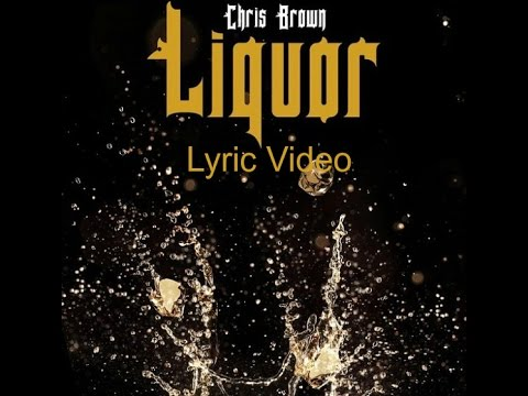 Chris Brown – Liquor (Lyric Video) [HD] 2015