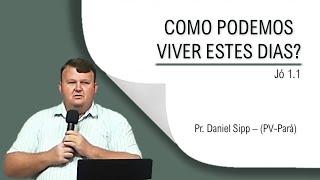 Culto Dominical - Pr. Daniel Sipp (Vice-Diretor da Organização Palavra da Vida Norte).