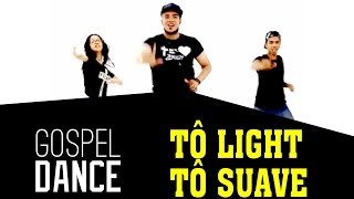 gospel dance tô light tô suave decão renovado