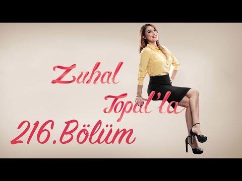 Zuhal Topal'la 216. Bölüm (HD) | 21 Haziran 2017