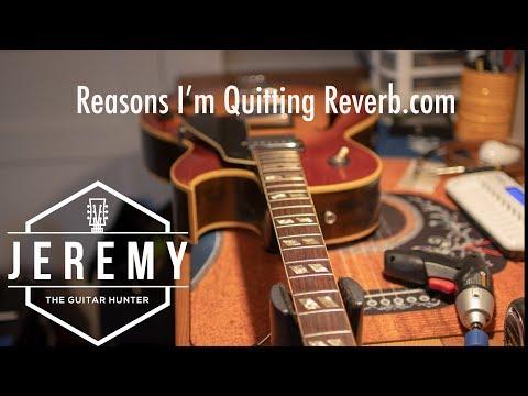 Why I'm quitting Reverb.com...Jeremy the Guitar Hunter