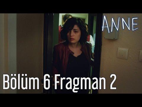 Anne 6. Bölüm 2. Fragman