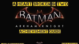"""A Heart Broken in Two"" Batman: Akrham Knight Achievement Guide"