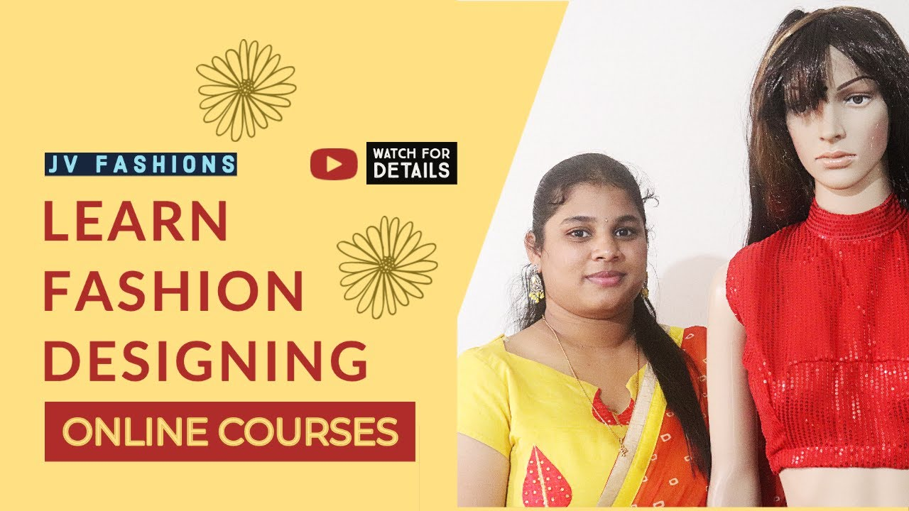 Learn Online Fashion Designing From Jv Fashions Youtube