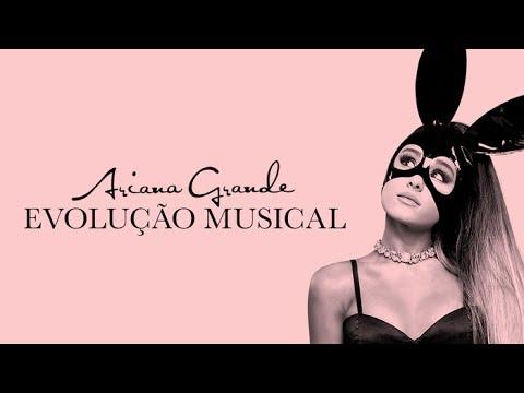 Evolução Musical   Ariana Grande