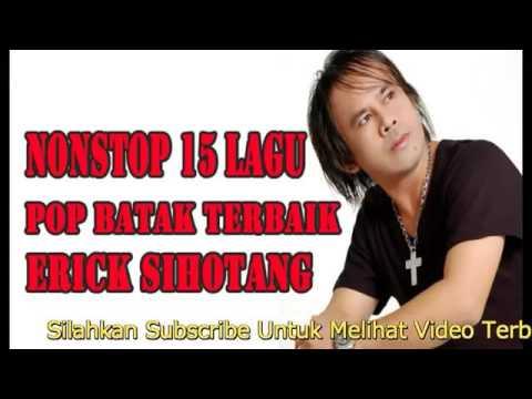 ERICK SIHOTANG    POP BATAK TERBAIK SEPANJANG MASA | NONSTOP 1 ALBUM ERICK SIHOTANG