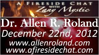 Dr. Allen R. Roland on A Fireside Chat - The Unified Field - December 22nd, 2012