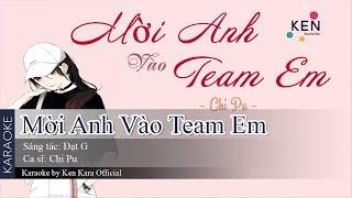 Mời anh vào team em karaoke - Chi pu | beat chuẩn