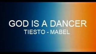 Tiesto, Mabel - God is a Dancer Traduzione italiano Video