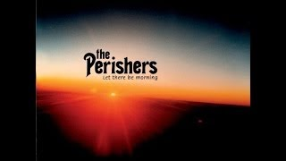 Watch Perishers Let There Be Morning video