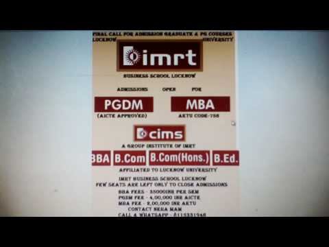 ADMISSION TO BBA , BCOM , BCOM (HONS) ,BED , MBA AND  PGDM IMRT , LUCKNOW UNIVERSITY.