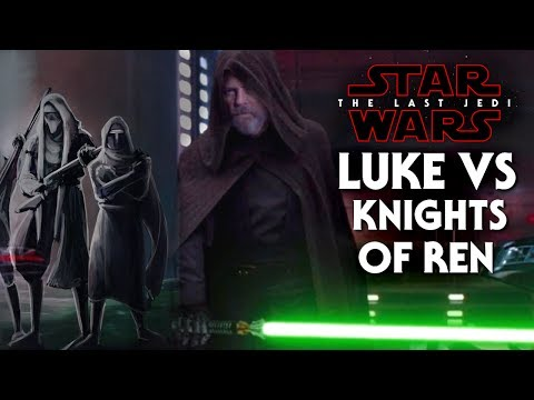 Star Wars The Last Jedi - Luke Skywalker vs Knights Of Ren! New Details SPOILERS