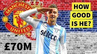 Sergej MILINKOVIC-SAVIC to Man Utd £70M SCOUT REPORT | Is he good enough?