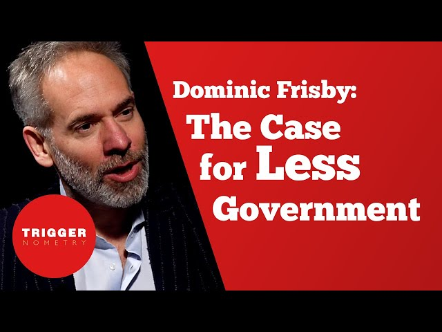 Dominic Frisby: The Case for Less Government
