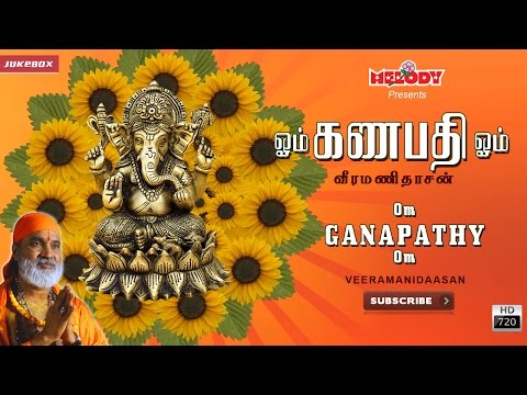 om-ganapathi-om-|-vinayagar-songs-|-tamil-devotional-|-veeramanidasan-|-tamil-god-songs