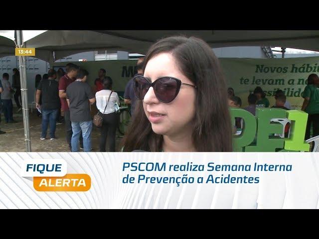 PSCOM realiza Semana Interna de Prevenção a Acidentes