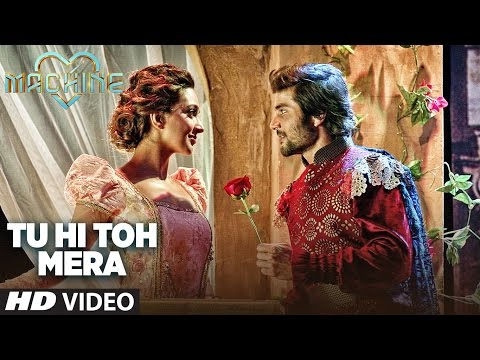Tu Hi Toh Mera Video Song | Machine | Mustafa &  Kiara Advani | Yaseer Desai & Tanishk Bagchi