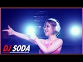 ♫ DJ Soda Remix 2016 ✓ DJ소다,디제이소 ✓ DJ soda dance so cute party night club 2016