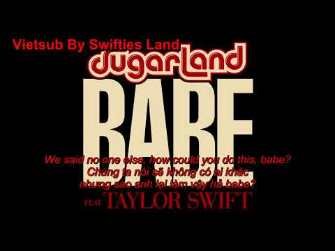 Babe - Sugarland ft. Taylor Swift Vietsub Lyrics